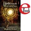 Veronika Bicker - Flucht durch den Weltenriss